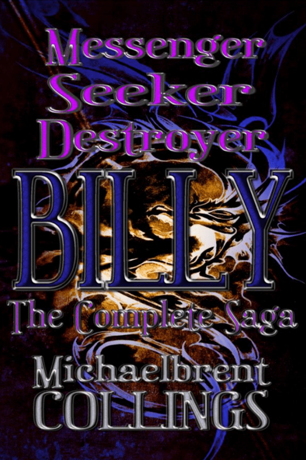 Messenger, Seeker, Destroyer: Billy, the Complete Saga